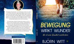 Björn Witt Bewegung wirkt Wunder